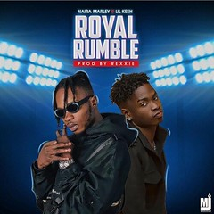 Naira Marley – Royal Rumble ft. Lil Kesh (Loadedng) Tags: loadedngco loadedng naija music lil kesh naira marley royal rumble
