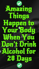 Amazing Things Happen to Your Body When You Don't Drink Alcohol for 28 Days (healthylife2) Tags: amazing things happen your body when you don't drink alcohol for 28 days