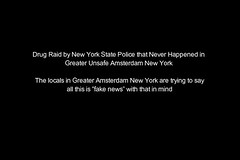 Drug Raid by New York State Police that Never Happened in Greater Unsafe Amsterdam New York (Amsterdam, New York) Tags: small business beautiful city wonderful people amsterdam ny new york ghost town dead upstate realestate abandoned toxic waste hazardous rape sex offender offenders criminal mohawk valley violent 12010 capital capitol region albany troy schenectady cruelty abuse religious intolerance intolerant urban decay heroin drugs narcotics robbery elderly disabled for sale dirty unsafe ghetto crime river development renewal link park montgomery county gateway overlook pedestrian bridge riverlink fest
