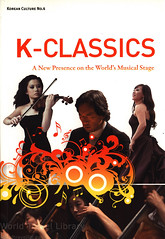 Korean Culture No.4 K-Classics, A new Presence on the World's Musical Stage; 2011, book, South Korea (World Travel library - The Collection) Tags: koreanculture guide music 2011 people book buch könyv libre livro travelbrochurefrontcover frontcover korea southkorea brochure travel library center worldtravellib holidays trip vacation papers prospekt catalogue katalog photos photo photography picture image collectible collectors collection sammlung recueil collezione assortimento colección ads gallery galeria touristik touristische documents dokument broschyr esite catálogo folheto folleto брошюра broşür