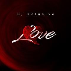 DJ Xclusive – Love (Loadedng) Tags: loadedngco loadedng naija music dj xclusive love