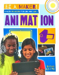 Maker Projects for Kids Who Love Animation (Vernon Barford School Library) Tags: sarahlevete sarah levete beamaker makerprojects maker makerspaces makermovement animation photography cinematography activities entertainment recreation invention projects diy doityourself vernon barford library libraries new recent book books read reading reads junior high middle school vernonbarford nonfiction paperback paperbacks softcover softcovers covers cover bookcover bookcovers 9780778722564