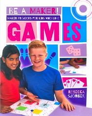 Maker Projects for Kids Who Love Games (Vernon Barford School Library) Tags: rebeccasjonger rebecca sjonger beamaker makerprojects maker makerspaces makermovement games boardgames tabletopgames gaming gamedesign gameconstruction activities entertainment recreation invention projects diy doityourself vernon barford library libraries new recent book books read reading reads junior high middle school vernonbarford nonfiction paperback paperbacks softcover softcovers covers cover bookcover bookcovers 9780778722601