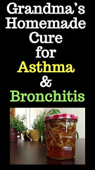 Grandma's Homemade Cure for Asthma & Bronchitis (healthylife2) Tags: grandma's homemade cure for asthma bronchitis
