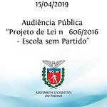 Audiência Pública Projeto de Lei nº 6062016 - Escola sem Partido 15/04/2019