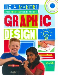 Maker Projects for Kids Who Love Graphic Design (Vernon Barford School Library) Tags: jamesbow james bow beamaker makerprojects maker makerspaces makermovement graphicdesign graphicdesigner graphics graphic design finearts arts art activities entertainment recreation invention projects diy doityourself vernon barford library libraries new recent book books read reading reads junior high middle school vernonbarford nonfiction paperback paperbacks softcover softcovers covers cover bookcover bookcovers 9780778722625