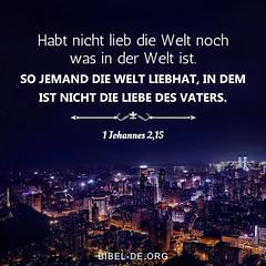 1 Johannes 2,15 (bibel online) Tags: zeugnis weisheit anmut bibel glauben evangelium predigen herr christus gott jesus christian leben endtimes liebe heil fotodestages gottistgut amen anbetung schrift