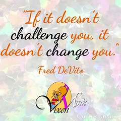Challenge yourself (VixenMink) Tags: dailyposts challenge change checkingin friendship goalsetting happy inspirational inspirationalquotes mindset morninginspiration motivation motivational motivationalquotes openminded quotes positivevibes success sundayinspiration sundaymotivation sundayquotes sundaythoughts takeaction vmquotes vixenmink