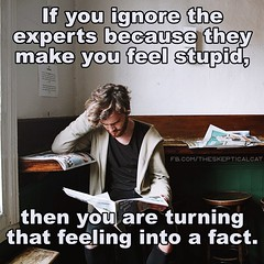 feeling stupid (Skeptical Cat) Tags: skeptics science critical thinking memes funny experts feeling facts pseudoscience