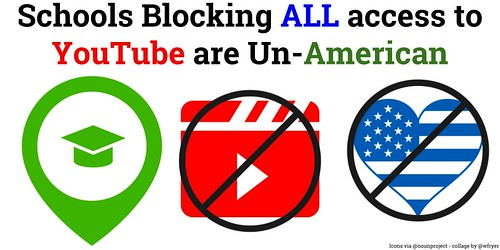 """Schools Blocking All YouTube Access are UnAmerican by Wesley Fryer, on Flickr """""""