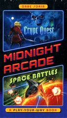 Midnight Arcade:  Crypt Quest/Space Battles (Vernon Barford School Library) Tags: gabesoria gabe soria kendallhale kendall hale cryptquest spacebattles playyourway plotyourownstory chooseyourownstory fantasy games gaming videogames videogaming action adventure interactiveadventures interactive vernon barford library libraries new recent book books read reading reads junior high middle vernonbarford fiction fictional novel novels paperback paperbacks softcover softcovers covers cover bookcover bookcovers 9781524784294