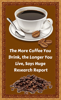 The More Coffee You Drink, the Longer You Live, Says Huge Research Report