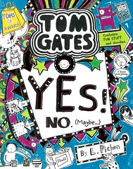 Yes!  No.  (Maybe …) (Vernon Barford School Library) Tags: lizpichon liz pichon tomgates tom gates series 8 eight humor humour humorous realisticfiction yardsale garagesale bootsale sale business sister sisters family secrets vernon barford library libraries new recent book books read reading reads junior high middle vernonbarford fiction fictional novel novels paperback paperbacks softcover softcovers covers cover bookcover bookcovers 9781443148283