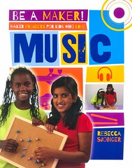 Maker Projects for Kids Who Love Music (Vernon Barford School Library) Tags: rebeccasjonger rebecca sjonger beamaker makerprojects maker makerspaces makermovement music musical instrument instruments musicalinstruments finearts art activities entertainment recreation invention projects diy doityourself vernon barford library libraries new recent book books read reading reads junior high middle school vernonbarford nonfiction paperback paperbacks softcover softcovers covers cover bookcover bookcovers 9780778722649