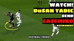 Watch: Dusan Tadic Destroys Casemiro In Brilliant Assist Against Real Madrid (triettan.tran) Tags: watch dusan tadic destroys casemiro in brilliant assist against real madrid
