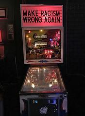 Make Racism Wrong Again (skipmoore) Tags: albany ivyroom bar pinballmachine racism