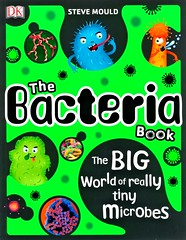 The Bacteria Book (Vernon Barford School Library) Tags: stevemould steve mould markclifton mark clifton bacteria microbiology biology lifesciences vernon barford library libraries new recent book books read reading reads junior high middle school vernonbarford nonfiction paperback paperbacks softcover softcovers covers cover bookcover bookcovers 9781465482532