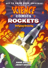 Rockets:  Defying Gravity (Vernon Barford School Library) Tags: annedrozd anne drozd jerzydrozd jerzy rockets rocketry spacetravel spaceexploration aeronautics astronautics spacescience space science nonfictioncomics graphicnonfiction cartoons comics vernon barford library libraries new recent book books read reading reads junior high middle school vernonbarford nonfiction paperback paperbacks softcover softcovers covers cover bookcover bookcovers 9781626728257