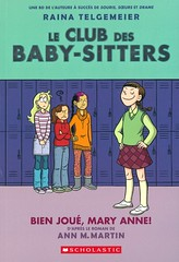 Bien joué, Mary Anne! (Vernon Barford School Library) Tags: annmmartin ann m martin annmartin rainategemeier raina tegemeier maryanne maryann babysittersclub bienjouémaryanne bienjouemaryanne maryannesavestheday babysitters club clubs babysitting friendship friends girls children kids graphic novel novels graphicnovel graphicnovels vernon barford library libraries new recent book books read reading reads junior high middle vernonbarford fiction fictional paperback paperbacks softcover softcovers covers cover bookcover bookcovers 1 one series french français frenchlanguagematerials frenchlanguage lote languagesotherthanenglish 9781443151719