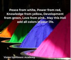Peace from white, Power from red, Knowledge from yellow, Development from green, Love from pink.. May this Holi add all colors in your life. (Vision Upliftment Academy) Tags: digitalmarketing seo smo socialmedia entrepreneur startup learn new course class training certification google cybersecurity