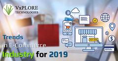 Trends in E-Commerce Industry for 2019 (v-xploretechnologies) Tags: ecommerce website development bigcommercecustomdesign bigcommerce design packages hire designer