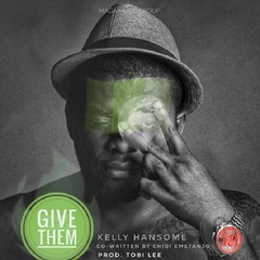 Kelly Hansome – Give Them (Loadedng) Tags: loadedngco loadedng naija music give them kelly hansome