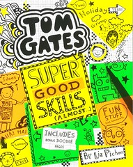 Super Good SKills (Almost) (Vernon Barford School Library) Tags: lizpichon liz pichon tomgates tom gates series 10 ten humor humour humorous realisticfiction camp camping holiday holidays vacation vacations drawing doodling boredom vernon barford library libraries new recent book books read reading reads junior high middle vernonbarford fiction fictional novel novels paperback paperbacks softcover softcovers covers cover bookcover bookcovers 9781443157292