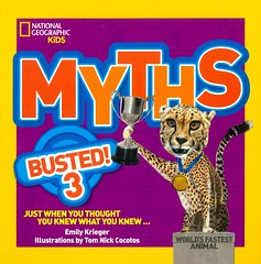 Myths Busted! 3 (Vernon Barford School Library) Tags: emilykrieger emily krieger tomnickcocotos tom nick cocotos myth myths fallacies commonfallacies commonmisconceptions misconceptions errors mistakes urbanlegends funfacts fun facts curiositiesandwonders curiosities wonders truth false falsehoods nationalgeographic national geographic society nationalgeographicsociety nationalgeographickids kids kid vernon barford library libraries new recent book books read reading reads junior high middle school nonfiction hardcover hard cover hardcovers covers bookcover bookcovers 9781426318832 3 three series