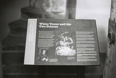White Tower & The Two Princes (goodfella2459) Tags: nikonf4 ilfordfp4plus125 35mm blackandwhite film analog whitetowerandthetwoprinces toweroflondon london history sign bwfp