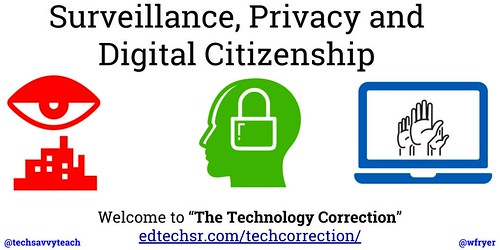 Surveillance, Privacy and Digital Citize by Wesley Fryer, on Flickr