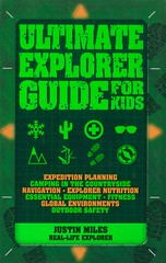 Ultimate Explorer Guide for Kids (Vernon Barford School Library) Tags: justinmiles justin miles exploring explorers discovery guide guides guidebooks camping navigation equipment fitness globalenvironments outdoors outdooractivities outdooreducation vernon barford library libraries new recent book books read reading reads junior high middle school vernonbarford nonfiction paperback paperbacks softcover softcovers covers cover bookcover bookcovers 9781770856189