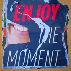 ENJOY THE MOMENT (Werner Schnell Images (2.stream)) Tags: ws enjoy the moment advertising werbung plakat