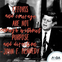 Happy Presidents' Day! President Kennedy was onto something here: we need purpose and direction to match our efforts and courage in our path to success. 💯👍 • • • • • #mgabusinessconsulting #phoenix #usa #presidentsday #jfk #kennedy #quote #ig (MGABusinessConsulting) Tags: mga business consulting phoenix team entrepreneurship company culture small leadership development built for success