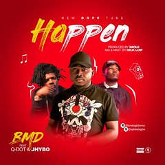 BMD – Happen Ft. Jhybo & Qdot (Loadedng) Tags: loadedngco loadedng naija music bmd happen jhybo qdot