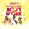Young D – Body Work ft. Reekado Banks, Harmonize (Loadedng) Tags: loadedngco loadedng naija music body work harmonize reekado banks young d