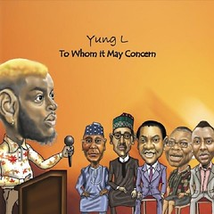 Yung L – To Whom It May Concern (Loadedng) Tags: loadedngco loadedng naija music to whom it may concern yung l