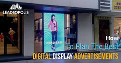 How To Plan The Best Digital Display Advertisements (leadsopolis1) Tags: digital display advertising custom ecommerce websites conversion optimization marketing agency