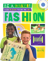 Maker Projects for Kids Who Love Fashion (Vernon Barford School Library) Tags: sarahlevete sarah levete beamaker makerprojects maker makerspaces makermovement fashion design decoration clothing accessories stenciling activities entertainment recreation invention projects diy doityourself vernon barford library libraries new recent book books read reading reads junior high middle school vernonbarford nonfiction paperback paperbacks softcover softcovers covers cover bookcover bookcovers 9780778722588