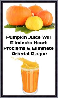 Pumpkin Juice Will Eliminate Heart Problems & Eliminate Arterial Plaque
