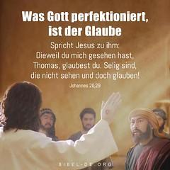 Was Gott perfektioniert ist der Glaube (bibel online) Tags: zeugnis weisheit anmut bibel glauben evangelium predigen herr christus gott jesus christian leben endtimes liebe heil fotodestages gottistgut amen anbetung schrift