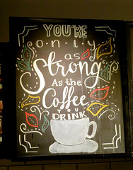 Only as Strong as the Coffee you drink (earthdog) Tags: 2019 canon powershot sx730hs canonpowershotsx730hs word sign cup coffee starbucks cafe coffeehouse handwritten handwritting handdrawn blackboard chalk chalkboard 119in2019