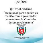 59° ExpoLondrinaDeputados participaram da reunião com o governador e membros da Comissão de Desenvolvimento