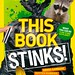 This Book Stinks!:  Gross Garbage, Rotten Rubbish and the Science of Trash